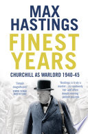 Finest Years  Churchill as Warlord 1940   45