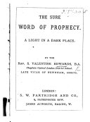 The Sure Word of Prophecy. A Light in a Dark Place
