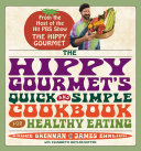 The Hippy Gourmet's Quick and Simple Cookbook for Healthy Eating
