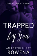 Trapped by You: A BWWM Erotic Short