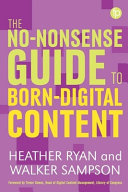 The No Nonsense Guide To Born Digital Content