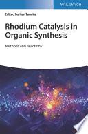 Rhodium Catalysis in Organic Synthesis