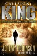 Callsign: King - The Brainstorm Trilogy Book
