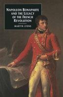 Napoleon Bonaparte and the Legacy of the French Revolution [Pdf/ePub] eBook