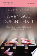 When God Doesn t Fix It Study Guide