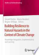 Building Resilience to Natural Hazards in the Context of Climate Change Book