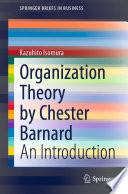Organization Theory by Chester Barnard