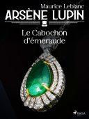 Arsène Lupin -- Le Cabochon d'Émeraude