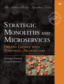 Strategic Monoliths and Microservices