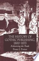 The History of Gothic Publishing  1800 1835