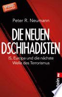 Die neuen Dschihadisten  : ISIS, Europa und die nächste Welle des Terrorismus