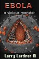Ebola a Vicious Monster Book