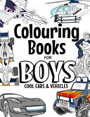 Colouring Books for Boys Cool Cars and Vehicles