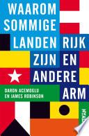 Waarom Sommige Landen Rijk Zijn En Andere Arm