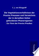 Die Vegetationsverhältnisse der Provinz Preussen und Verzeichnis der in derselben bisher gefundenen Phanerogamen