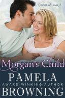 Morgan's Child (Circles of Love Series, Book 3)