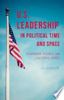 US Leadership in Political Time and Space