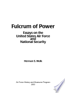 Fulcrum Of Power Essays On The United States Air Force And National Security