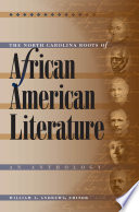 The North Carolina Roots Of African American Literature Book PDF