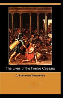 The Lives of the Twelve Caesars (illustrated Edition)