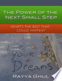 The Power of the Next Small Step   What s the Best That Could Happen