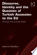 Discourse Identity And The Question Of Turkish Accession To The Eu