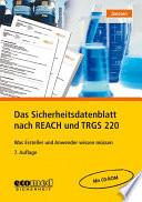 Das Sicherheitsdatenblatt nach REACH und TRGS 220 mit CD-ROM