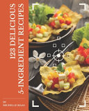 123 Delicious 5 Ingredient Recipes Book PDF
