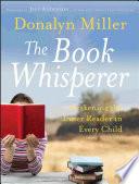 """The Book Whisperer: Awakening the Inner Reader in Every Child"" by Donalyn Miller, Jeff Anderson"