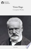 """""""Delphi Complete Works of Victor Hugo (Illustrated)"""" by Victor Hugo"""