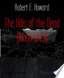 The Hills of the Dead (Illustrated)