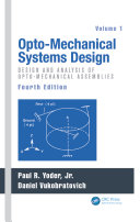 Opto-Mechanical Systems Design, Volume 1 [Pdf/ePub] eBook