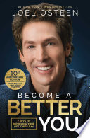 """""""Become A Better You: 7 Keys to Improving Your Life Every Day: 10th Anniversary Edition"""" by Joel Osteen"""