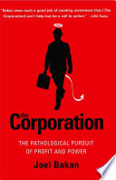 The Corporation, The Pathological Pursuit of Profit and Power by Joel Bakan PDF