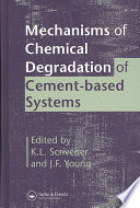 Mechanisms of Chemical Degradation of Cement-based Systems