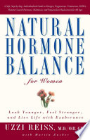 """""""Natural Hormone Balance for Women: Look Younger, Feel Stronger, and Live Life with Exuberance"""" by Uzzi Reiss, Martin Zucker"""