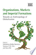 Organizations  Markets and Imperial Formations