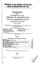 Department of the Interior and Related Agencies Appropriations for 1985: Justification of the budget estimates