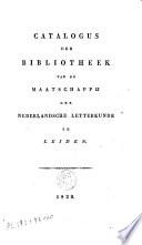 Catalogus Der Bibliotheek Van De Maetschappij Der Nederlandsche Letterkunde Te Leiden