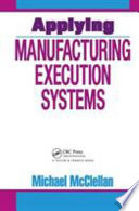 Applying Manufacturing Execution Systems Book