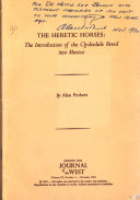 The Heretic Horses  the Introduction of the Clydesdale Breed Into Mexico Book PDF
