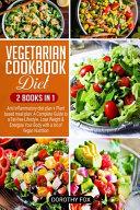 Vegetarian Cookbook Diet  2 Books In 1