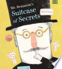 Mr  Benjamin s Suitcase of Secrets