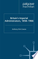 Britain s Imperial Administrators  1858 1966