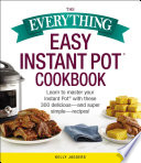 The Everything Easy Instant Pot   Cookbook Book