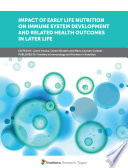Impact of Early Life Nutrition on Immune System Development and Related Health Outcomes in Later Life