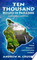 Ten Thousand Hours in Paradise