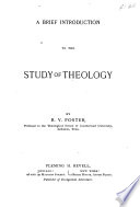 A Brief Introduction to the Study of Theology