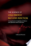 Science Of Low Energy Nuclear Reaction  The  A Comprehensive Compilation Of Evidence And Explanations About Cold Fusion