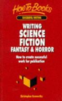 Writing Science Fiction  Fantasy   Horror
